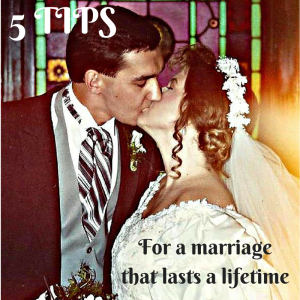 5 TIPS for a mariage that lasts a lifetime