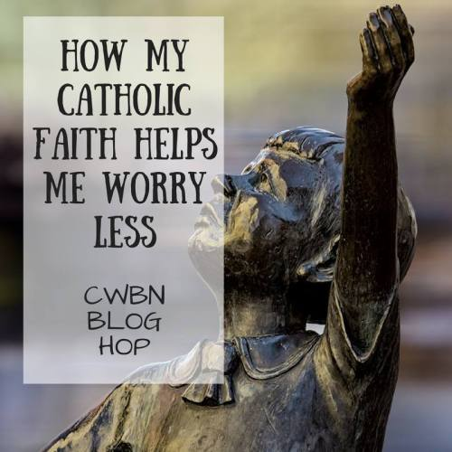 How My Faith Helps Me Worry Less