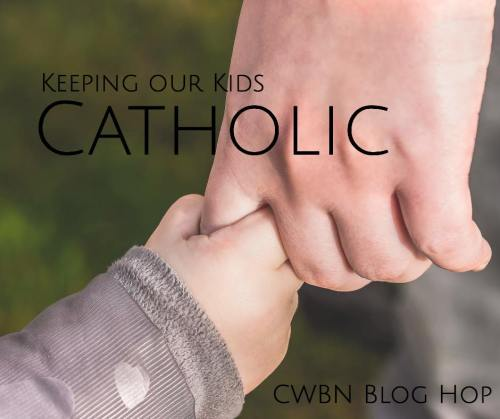 keeping our kids Catholic